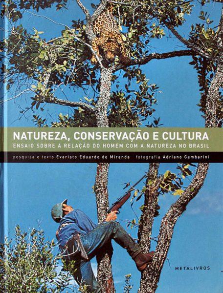 Natureza, consevação e cultura